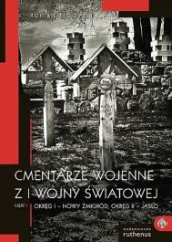 Cmentarze wojenne z I wojny św. okręg: Nowy Żmigród i Jasło