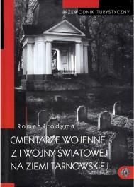 Cmentarze wojenne I wojny światowej na ziemi tarnowskiej