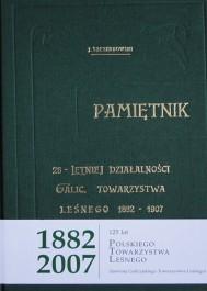 Pamiętnik 25-letniej działalności Galic. Towarz. Leśnego 1882-1907