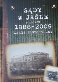 Sądy w Jaśle w latach 1888-2009