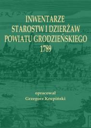 Inwentarze starostw i dzierżaw powiatu grodzieńskiego 1789