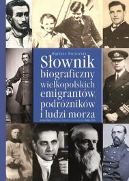 Słownik biograficzny wielkopolskich emigrantów